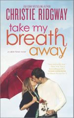 Take My Breath Away - Christie Ridgway