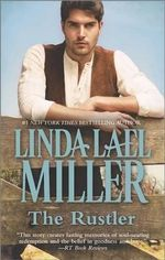 The Rustler : The Stone Creek Series : Book 3 - Linda Lael Miller