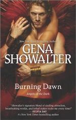 Burning Dawn : Angels of the Dark Series - Gena Showalter