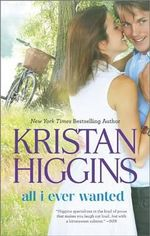All I Ever Wanted : Hqn Books - Kristan Higgins
