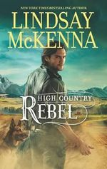 High Country Rebel : No - Lindsay McKenna