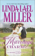 The Marriage Charm : Brides of Bliss County - Linda Lael Miller