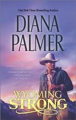 Wyoming Strong - Diana Palmer