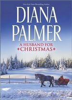 A Husband for Christmas : Snow KissesLionhearted - Diana Palmer