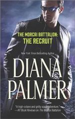 The Morcai Battalion : The Recruit - Diana Palmer