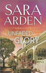Unfaded Glory - Sara Arden