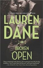 Broken Open : Hurley Brothers Series - Lauren Dane