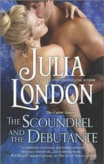 The Scoundrel and the Debutante : Cabot Stepsisters Series : Book 3 - Julia London