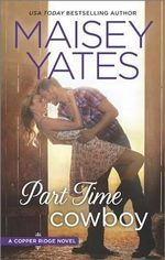 Part Time Cowboy : Copper Ridge Series : Book 2 - Maisey Yates