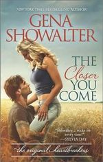 The Closer You Come : Original Heartbreakers - Gena Showalter