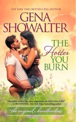 The Hotter You Burn : Original Heartbreakers - Gena Showalter