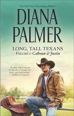Long, Tall Texans, Volume 1 : Calhoun & Justin - Diana Palmer