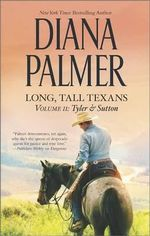 Long, Tall Texans Vol II: Tyler & Sutton : Sutton's Way - Diana Palmer