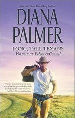 Long, Tall Texans Volume 3 : Ethan & Connal - Diana Palmer