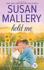 Hold Me : Fool's Gold Romance - Susan Mallery
