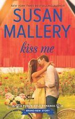 Kiss Me : Fool's Gold Romance - Susan Mallery