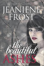 The Beautiful Ashes : Hardcover for Libraries - Jeaniene Frost