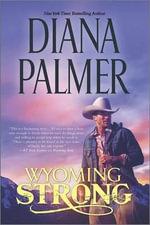 Wyoming Strong - Diana Palmer