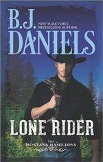 Lone Rider : Montana Hamiltons - B J Daniels