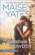 Brokedown Cowboy : Copper Ridge Trilogy - Maisey Yates