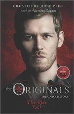 The Originals : The Rise - Julie Plec