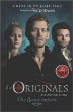 The Originals : The Resurrection - Julie Plec