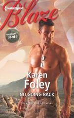 No Going Back : Harlequin Blaze - Karen Foley