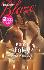 A Kiss in the Dark : A Kiss in the Dark & Flyboy - Karen Foley
