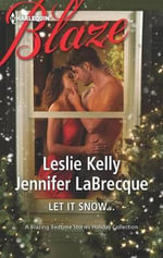 Let It Snow... : The Prince Who Stole ChristmasMy True Love Gave to Me... - Leslie Kelly