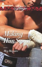 Making Him Sweat : Harlequin Blaze - Meg Maguire