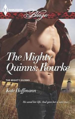 The Mighty Quinns : Rourke - Kate Hoffmann