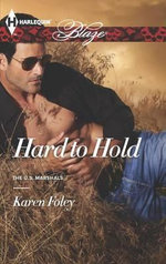 Hard to Hold : Harlequin Blaze - Karen Foley
