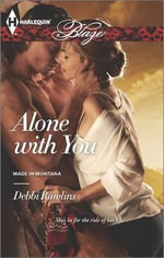 Alone with You : Harlequin Blaze - Debbi Rawlins