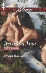 Need You Now : Harlequin Blaze - Debbi Rawlins