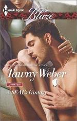 A SEAL's Fantasy : Harlequin Blaze - Tawny Weber