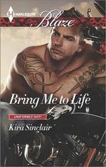 Bring Me to Life : Harlequin Blaze - Kira Sinclair
