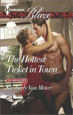 The Hottest Ticket in Town - Kimberly Van Meter