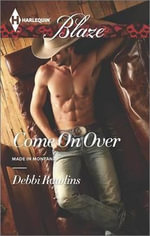 Come on Over : Harlequin Blaze - Debbi Rawlins