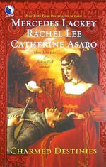 Charmed Destinies : Three Classic Tales of Fantasy-Filled Romance - Mercedes Lackey