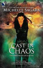 Cast in Chaos : Chronicles of Elantra - Michelle Sagara