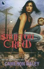 Skeleton Crew : Underworld Cycle - Cameron Haley