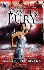 Cast in Fury : Chronicles of Elantra - Michelle Sagara