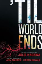'Til the World Ends : Dawn of Eden\ Thistle & Thorne\ Sun Storm (Luna Books) - Julie Kagawa