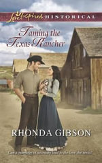 Taming the Texas Rancher - Rhonda Gibson