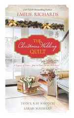 The Christmas Wedding Quilt : Let It SnowYou Better Watch OutNine Ladies Dancing - Emilie Richards