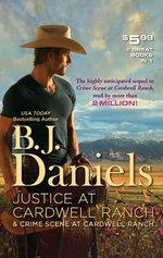 Justice at Cardwell Ranch & Crime Scene at Cardwell Ranch : Justice at Cardwell RanchCrime Scene at Cardwell Ranch - B J Daniels