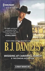 Wedding at Cardwell Ranch/The Cowgirl in Question - B J Daniels