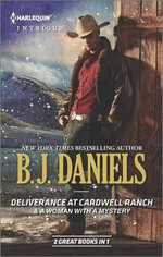 Deliverance at Cardwell Ranch & a Woman with a Mystery - B J Daniels