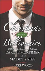 Christmas with a Billionaire : Billionaire Under the MistletoeSnowed in with Her BossA Diamond for Christmas - Carole Mortimer, Etc