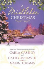 A Mistletoe Christmas : Santa's Mistletoe MistakeA Merry Little WeddingMistletoe Magic - Carla Cassidy